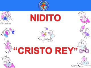 "NIDITO ""CRISTO REY """