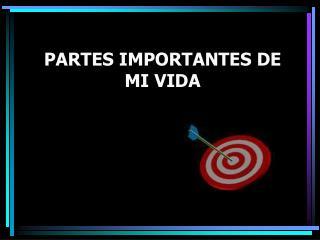 PARTES IMPORTANTES DE MI VIDA