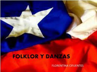 FOLKLOR Y DANZAS