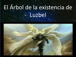 El Árbol de la existencia de Luzbel