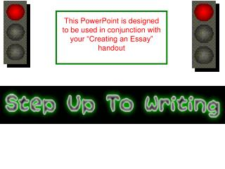 "This PowerPoint is designed to be used in conjunction with your ""Creating an Essay"" handout"