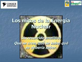 Los mitos de la Energía Nuclear