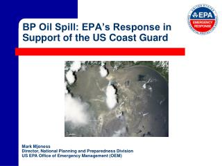 BP Oil Spill: EPA s Response in Support of the US Coast Guard