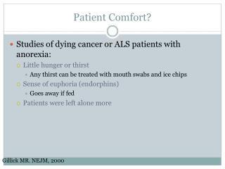 Patient Comfort?