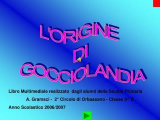 L'ORIGINE  DI  GOCCIOLANDIA