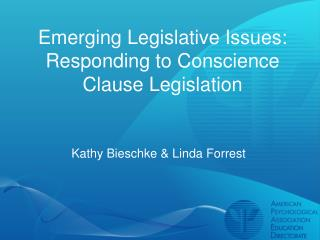 Emerging Legislative Issues: Responding to Conscience Clause Legislation