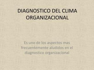 DIAGNOSTICO DEL CLIMA ORGANIZACIONAL