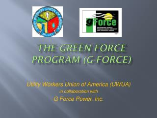 The Green Force Program (G-Force)