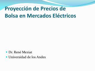 Proyección de Precios de  Bolsa en Mercados Eléctricos