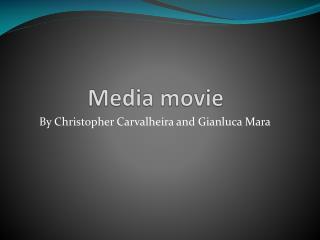 Media movie