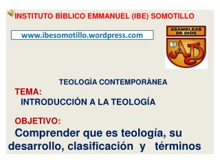 INSTITUTO BÌBLICO EMMANUEL (IBE) SOMOTILLO TEOLOGÌA CONTEMPORÀNEA TEMA: