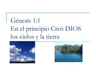 Génesis 1:1 En el principio Creó DIOS los cielos y la tierra