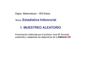 Depto. Matemáticas – IES Elaios Tema:  Estadística Inferencial 1. MUESTREO ALEATORIO