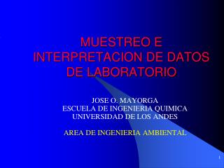MUESTREO E INTERPRETACION DE DATOS DE LABORATORIO