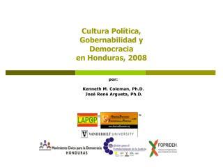 Cultura Pol tica,  Gobernabilidad y  Democracia  en Honduras, 2008