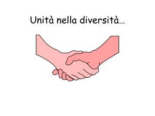 Unità nella diversità…
