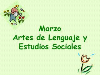 Marzo  Artes de Lenguaje y Estudios Sociales