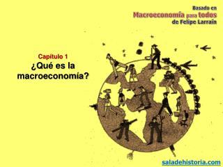 Capítulo 1 ¿Qué es la macroeconomía?
