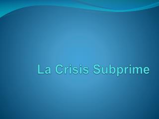 La Crisis  Subprime