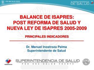 BALANCE DE ISAPRES: POST REFORMA DE SALUD Y NUEVA LEY DE ISAPRES 2005-2009
