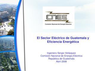 El Sector Eléctrico de Guatemala y Eficiencia Energética