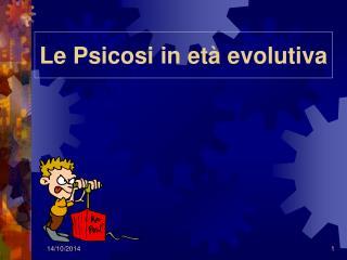 Le Psicosi in età evolutiva
