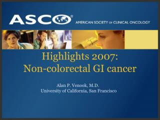 Highlights 2007: Non-colorectal GI cancer