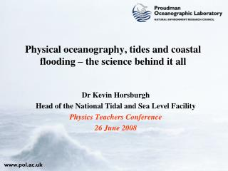Physical oceanography, tides and coastal flooding � the science behind it all