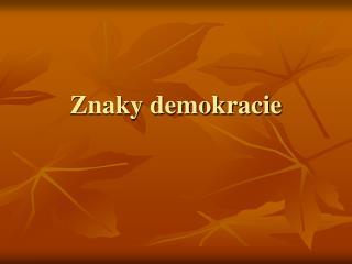 Znaky demokracie