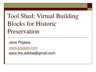 Tool Shed: Virtual Building Blocks for Historic Preservation