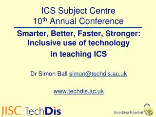 ICS Subject Centre  10 th  Annual Conference