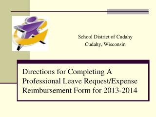 Directions for Completing A Professional Leave Request/Expense Reimbursement Form for 2013-2014