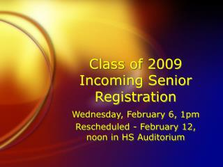 Class of 2009 Incoming Senior Registration