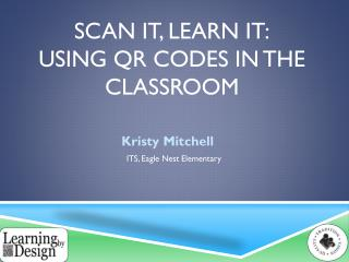 Scan it,  learn it: using  qr  codes in the classroom