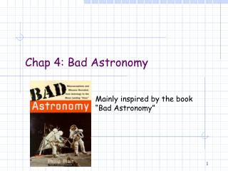 Chap 4: Bad Astronomy