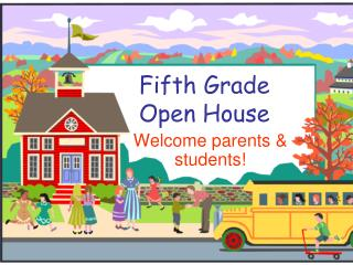 Fifth Grade  Open House