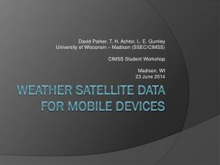 Weather Satellite Data for Mobile Devices