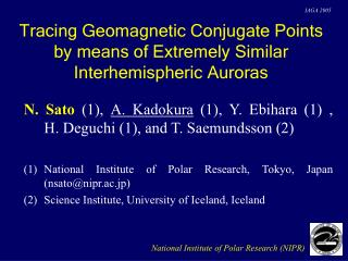 Tracing Geomagnetic Conjugate Points by means of Extremely Similar Interhemispheric Auroras