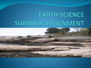 EARTH SCIENCE SUMMER ASSIGNMENT