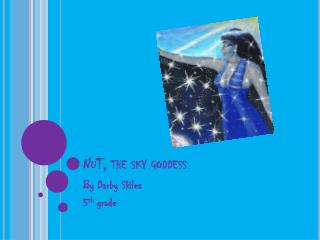 NuT ,  the sky goddess