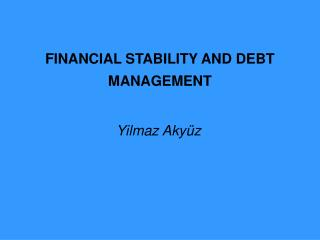 FINANCIAL STABILITY AND DEBT MANAGEMENT