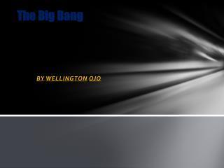 The  B ig Bang