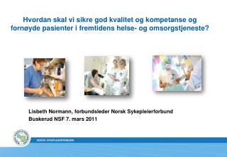 Lisbeth Normann, forbundsleder Norsk Sykepleierforbund Buskerud NSF 7. mars 2011