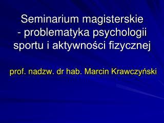 Seminarium magisterskie - problematyka psychologii sportu i aktywności fizycznej