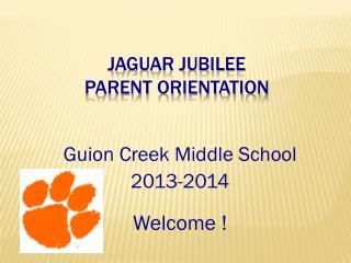 Jaguar Jubilee  Parent Orientation