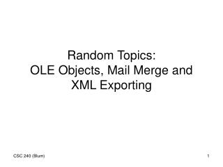 Random Topics:  OLE Objects, Mail Merge and XML Exporting