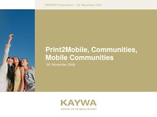 Print2Mobile, Communities, Mobile Communities