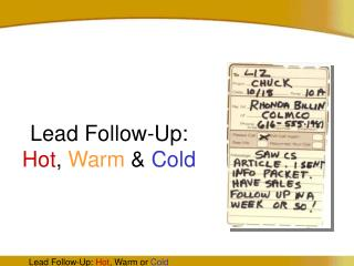 Lead Follow-Up: Hot, Warm  Cold