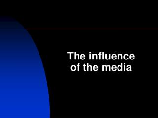 The influence of the media