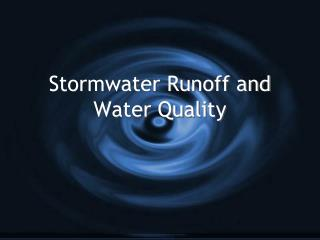 Stormwater Runoff and Water Quality